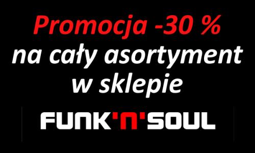 Promocja -30% na cały asortyment w Funk`N`Soul