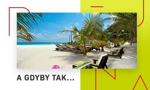 Zaplanuj swoje wakacje już dziś!